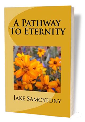 jake samoyedny a pathway to eternity book